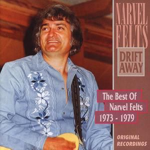 Drift Away-Best 1973-79, Narvel Felts
