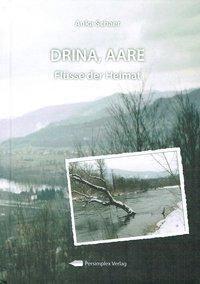 Drina, Aare - Anka Schaer |