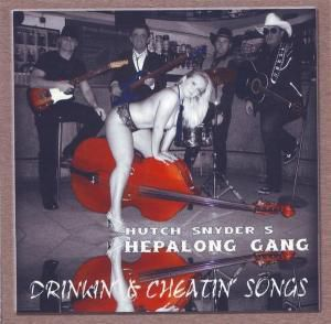 Drinkin' And Cheatin' Songs, Hutch's Hepalong Gang Snyder