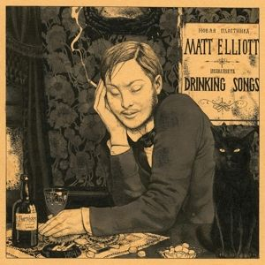 Drinking Songs, Matt Elliott