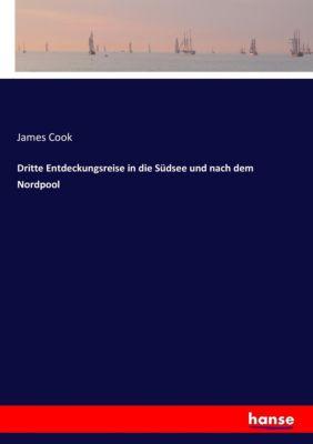 Dritte Entdeckungsreise in die Südsee und nach dem Nordpool, James Cook