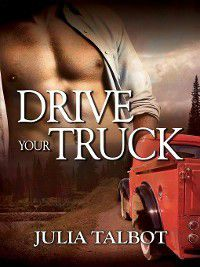Drive Your Truck, Julia Talbot