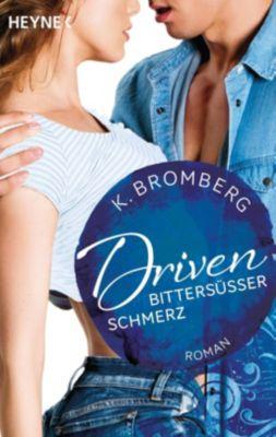 Driven. Bittersüßer Schmerz, K. Bromberg