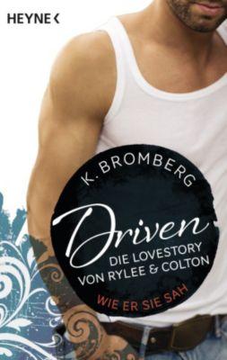Driven. Die Lovestory von Rylee und Colton, K. Bromberg