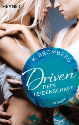 Driven-Serie: Driven. Tiefe Leidenschaft, K. Bromberg