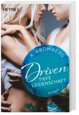 Driven. Tiefe Leidenschaft, K. Bromberg