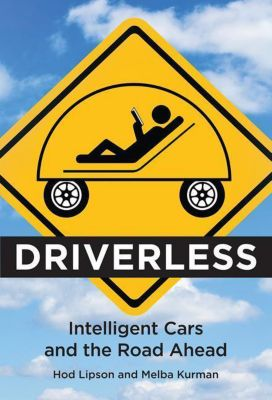 Driverless, Hod Lipson, Melba Kurman