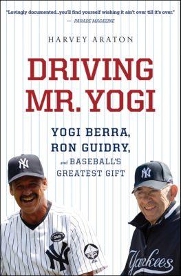 Driving Mr. Yogi, Harvey Araton