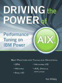Driving the Power of AIX, Ken Milberg
