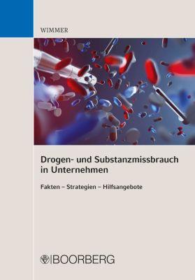 Drogen- und Substanzmissbrauch in Unternehmen, Franz Horst Wimmer