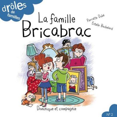 Drôles de familles !: La famille Bricabrac, Pierrette Dubé