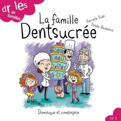 Drôles de familles !: La famille Dentsucrée, Pierrette Dubé