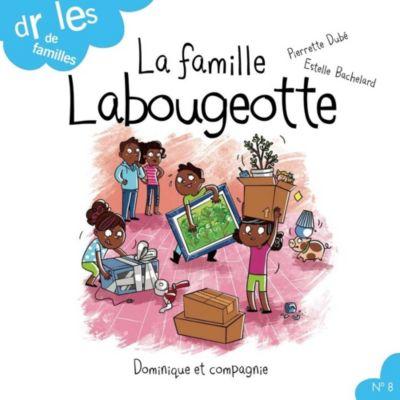 Drôles de familles !: La famille Labougeotte, Pierrette Dubé