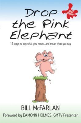 Drop the Pink Elephant, Bill McFarlan