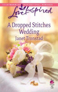 Dropped Stitches Wedding (Mills & Boon Love Inspired) (Steeple Hill Cafe, Book 11), Janet Tronstad