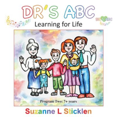 DR'S ABC Learning for Life: DR'S ABC Learning for Life, Suzanne L Sticklen