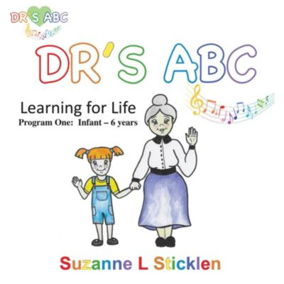 DR'S ABC Learning for Life - Program One, Suzanne L Sticklen