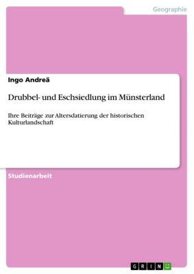 Drubbel- und Eschsiedlung im Münsterland, Ingo Andreä