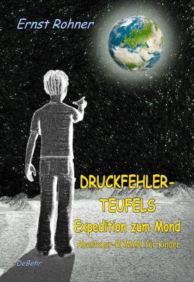 Druckfehlerteufels Expedition zum Mond - Ernst Rohner |