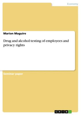 Drug and alcohol testing of employees and privacy rights, Marion Maguire
