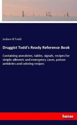 Druggist Todd's Ready Reference Book, Judson B Todd