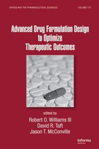 Drugs and the Pharmaceutical Sciences: Advanced Drug Formulation Design to Optimize Therapeutic Outcomes