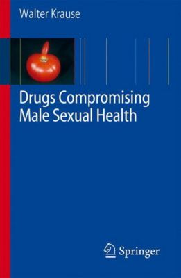 Drugs Compromising Male Sexual Health, w. CD-ROM, Walter K. H. Krause