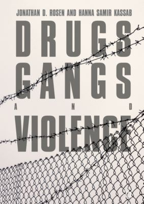 Drugs, Gangs, and Violence, Hanna Samir Kassab, Jonathan D. Rosen