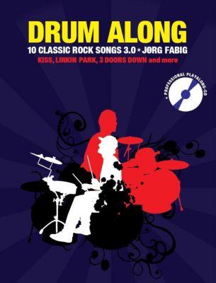 Drum Along - 10 Classic Rock Songs 3.0, m. 1 Audio-CD, Jörg Fabig