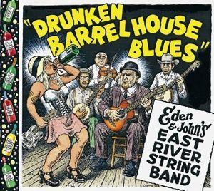 Drunken Barrel House Blues (Vinyl), Eden & John's East River String Band