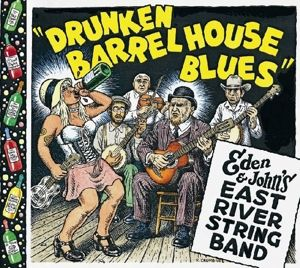 Drunken Barrel House Blues (Vinyl), Eden & John's East River String Band