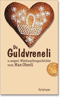 Ds Guldvreneli u angeri Wiehnachtsgschichte, Max Oberli