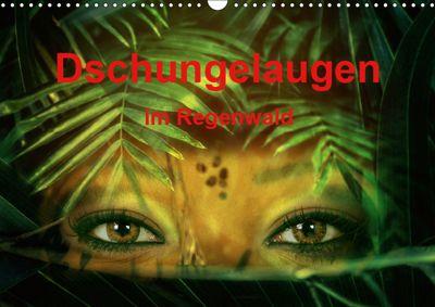 Dschungelaugen im Regenwald (Wandkalender 2019 DIN A3 quer), Liselotte Brunner-Klaus