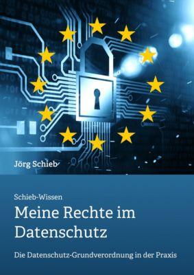 DSGVO: Meine Rechte im Datenschutz, Jörg Schieb