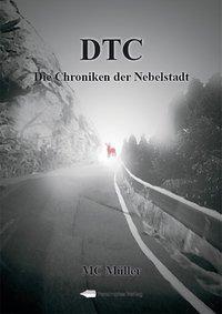 DTC - Die Chroniken der Nebelstadt - MC Müller |