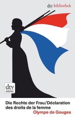 dtv bibliothek: Die Rechte der Frau /Déclaration  des droits de la femme, Olympe de Gouges
