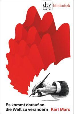 dtv bibliothek: Es kommt darauf an, die Welt zu verändern, Karl Marx