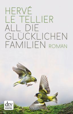 dtv Literatur: All die glücklichen Familien, Hervé Le Tellier