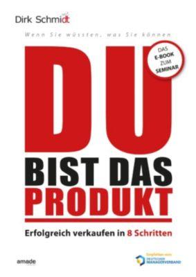 DU bist das Produkt, Dirk Schmidt