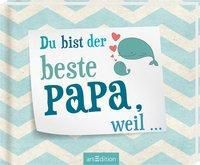 Du bist der beste Papa, weil ...