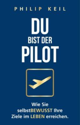 Du bist der Pilot - Philip Keil pdf epub