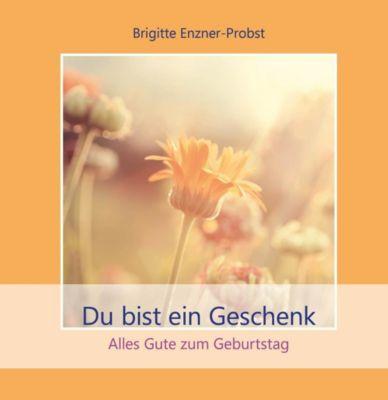 Du bist ein Geschenk, Brigitte Enzner-Probst