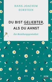 Du bist geliebter, als du ahnst, Hans-Joachim Eckstein
