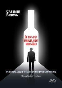 Du bist jetzt Sammler, nicht mehr Jäger - Großdruck - Casimir Brown pdf epub