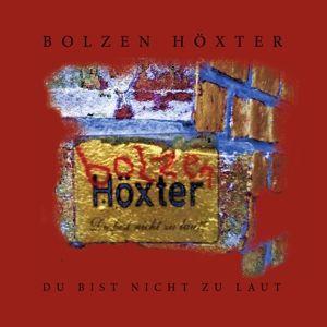 Du Bist Nicht Zu Laut (+Download) (Vinyl), Bolzen Höxter