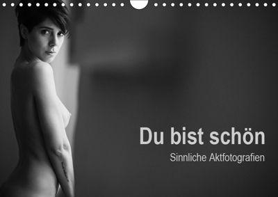 Du bist schön - Sinnliche Aktfotografien (Wandkalender 2019 DIN A4 quer), Michael Wittig