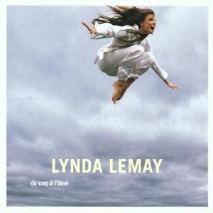 Du Coq A L'Ame, Lynda Lemay
