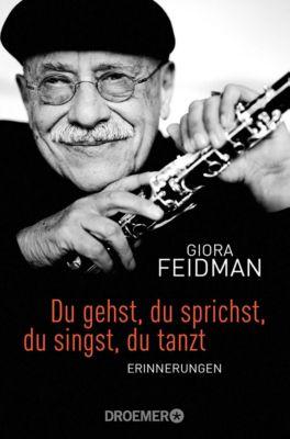 Du gehst, du sprichst, du singst, du tanzt - Giora Feidman pdf epub