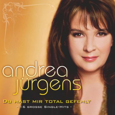 Du hast mir total gefehlt, Andrea Jürgens