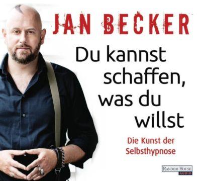 Du kannst schaffen, was du willst, 2 Audio-CDs, Jan Becker
